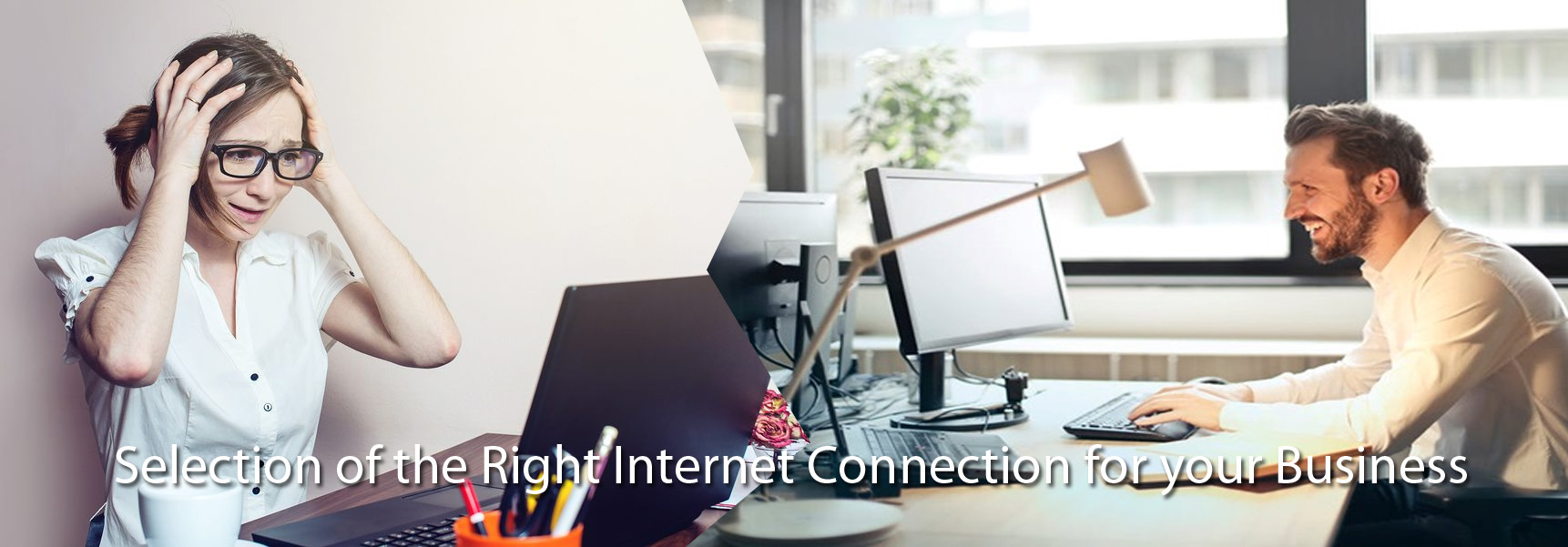 Selection of the Right Internet Connection for your Business